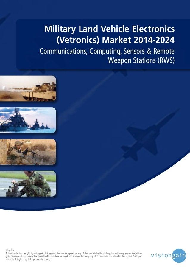 Military Land Vehicle Electronics (Vetronics) Market 2014-2024 Communications, Computing, Sensors & Remote Weapon Stations...