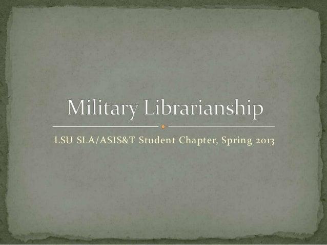 LSU SLA/ASIS&T Student Chapter, Spring 2013