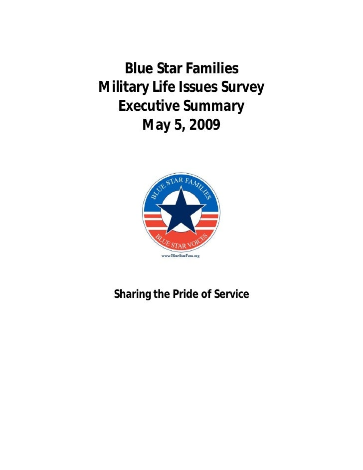 Blue Star Families Military Life Issues Survey    Executive Summary        May 5, 2009       Sharing the Pride of Service