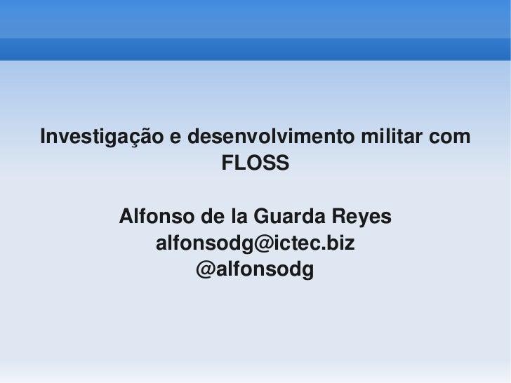 Investigaçãoedesenvolvimentomilitarcom                      FLOSS           AlfonsodelaGuardaReyes               ...