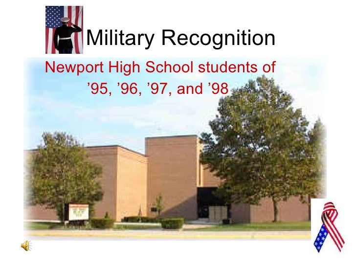 Military Recognition Newport High School students of ' 95, '96, '97, and '98