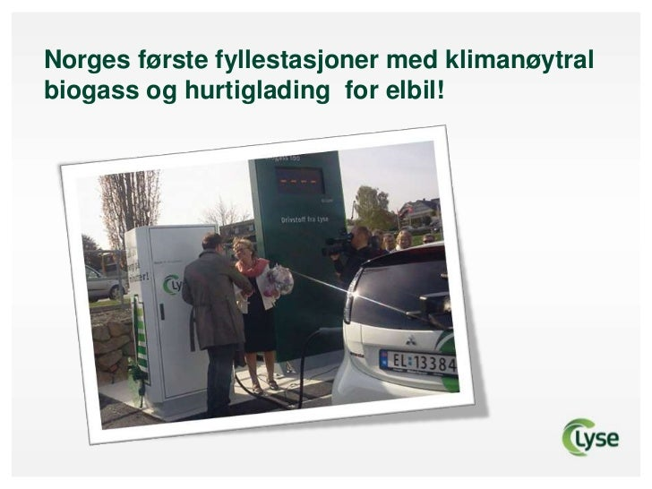 Norges første fyllestasjoner med klimanøytral biogass og hurtiglading  for elbil!<br />