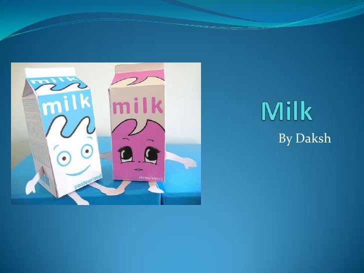 Milk	<br />By Daksh<br />