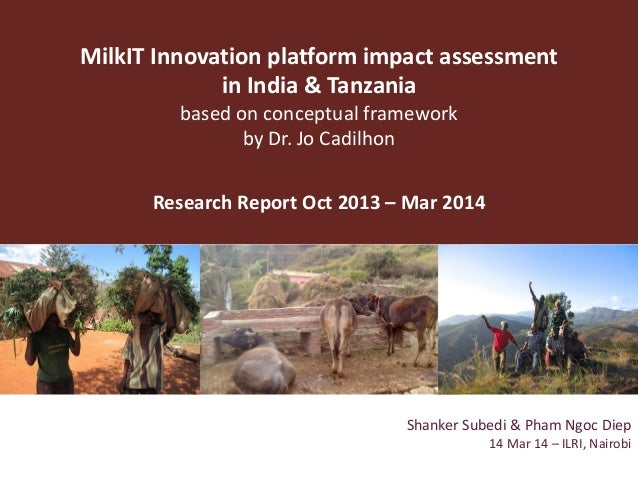 MilkIT Innovation platform impact assessment in India & Tanzania based on conceptual framework by Dr. Jo Cadilhon Research...