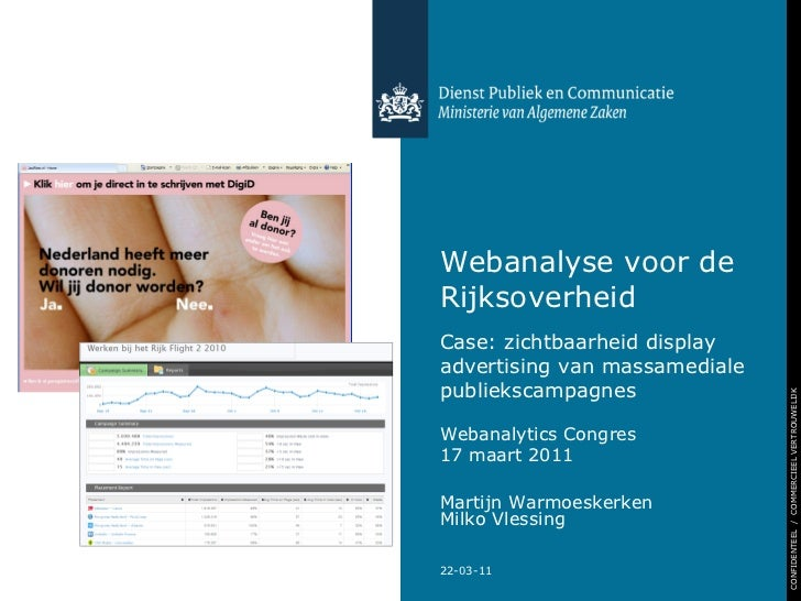 22-03-11 Webanalyse voor de Rijksoverheid Case: zichtbaarheid display advertising van massamediale publiekscampagnes Marti...