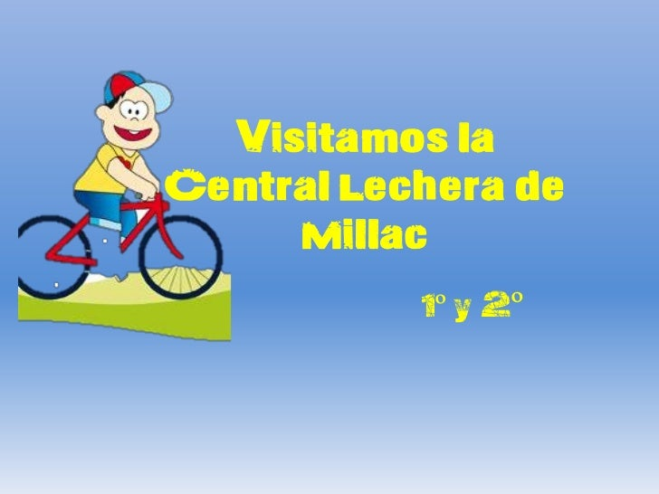 Visitamos laCentral Lechera de     Millac           1º y 2º