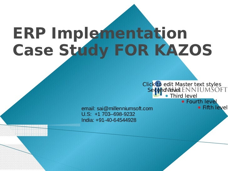 ERP ImplementationCase Study FOR KAZOS                                Click to edit Master text styles                    ...