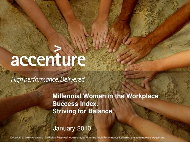 Copyright © 2010 Accenture All Rights Reserved. Accenture, its logo, and High Performance Delivered are trademarks of Acce...