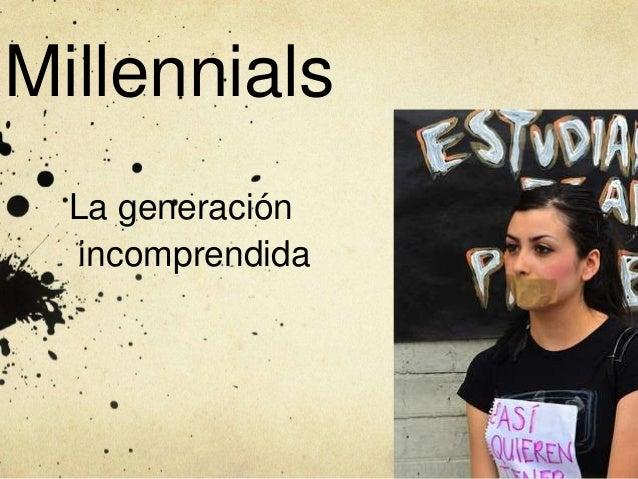 Millennials La generación incomprendida