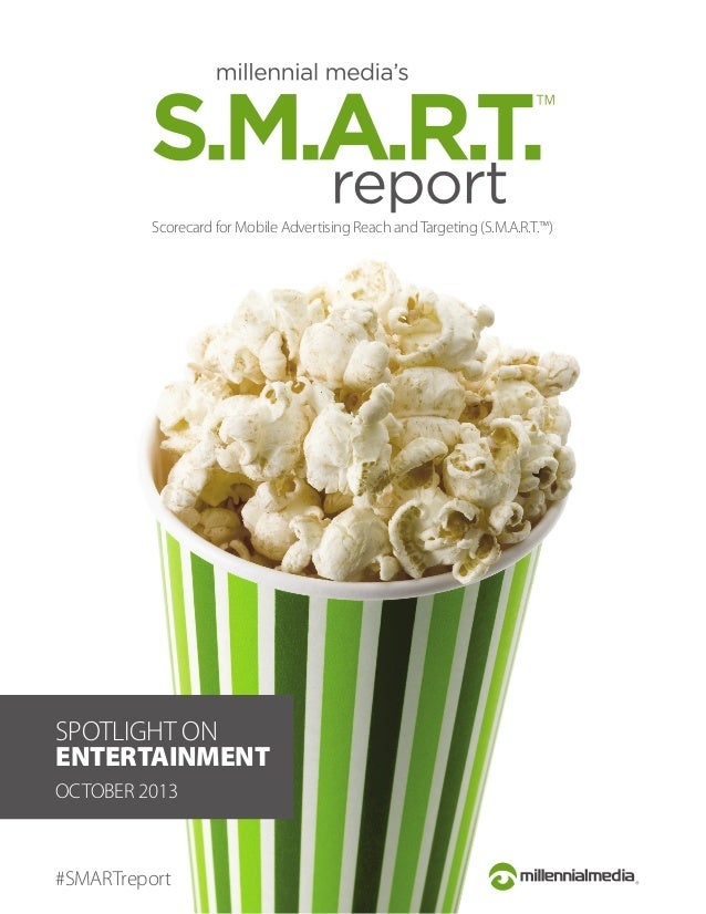Scorecard for Mobile Advertising Reach and Targeting (S.M.A.R.T.™)  SPOTLIGHT ON ENTERTAINMENT OCTOBER 2013  #SMARTreport