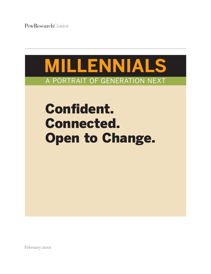 PewResearchCenter              MILLENNIALS           A PortrAit of GenerAtion next              Confident.           Conne...