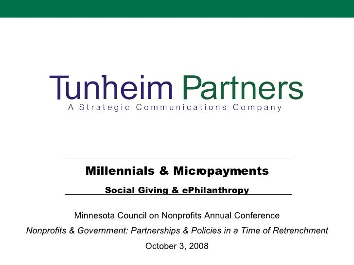 Millennials & Micropayments Social Giving & ePhilanthropy Minnesota Council on Nonprofits Annual Conference Nonprofits & G...