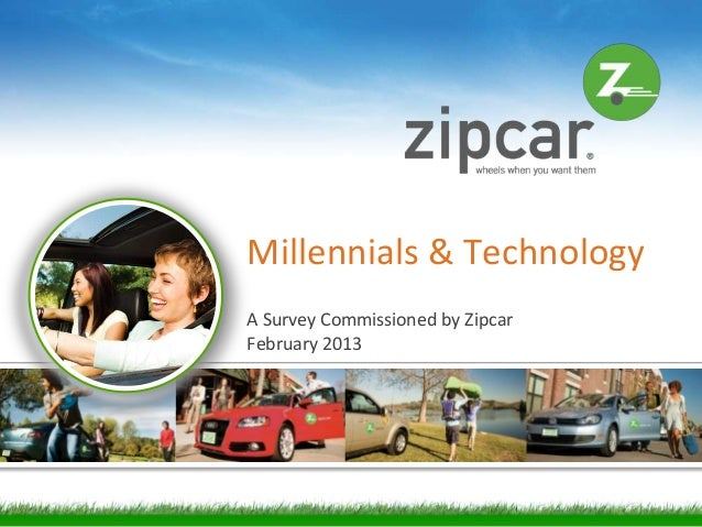 Millennials & TechnologyA Survey Commissioned by ZipcarFebruary 2013                                  [1]