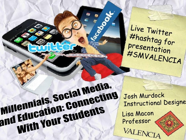 Millennials, social media, and education connecting with your students