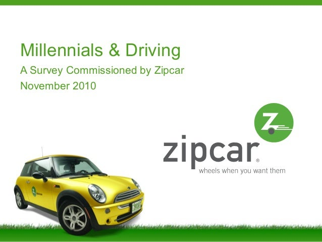 Millennials & Driving A Survey Commissioned by Zipcar November 2010