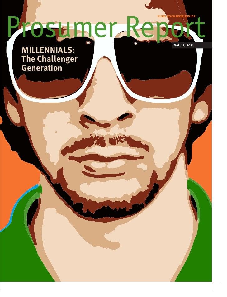 EURO RSCG WORLDWIDE                         Vol. 11, 2011MILLEnnIaLS:The ChallengerGeneration