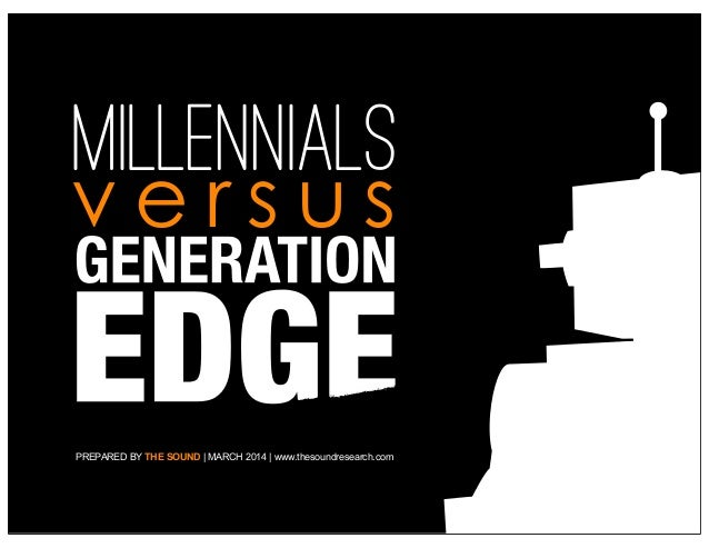 The generation after Millennials are NOT like Millennials:  We call them Generation Edge