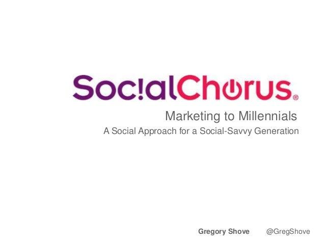 Marketing to Millennials: A Social Approach for a Social-Savvy Generation
