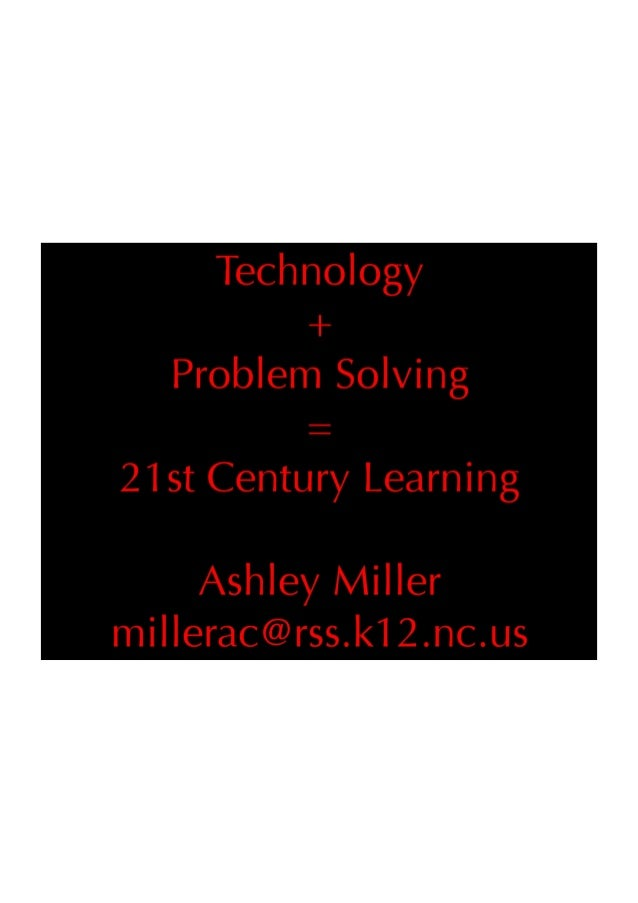 Technology + Problem Solving = 21st Century Learning