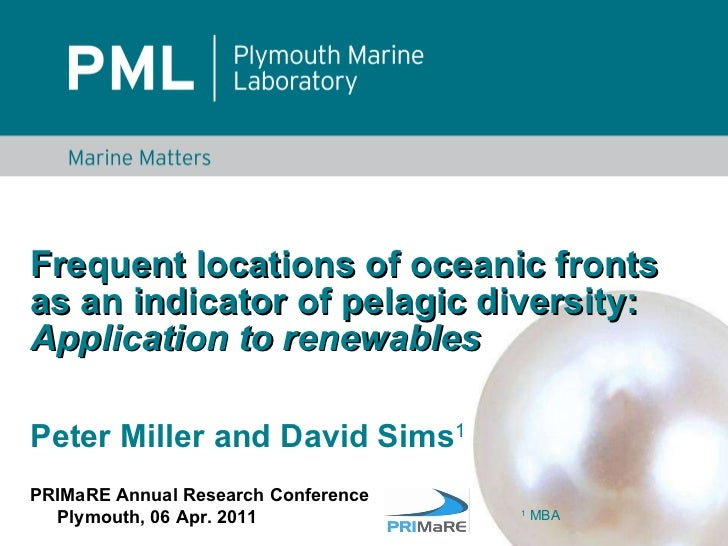 Frequent locations of oceanic fronts as an indicator of pelagic diversity:  Application to renewables Peter Miller and Dav...