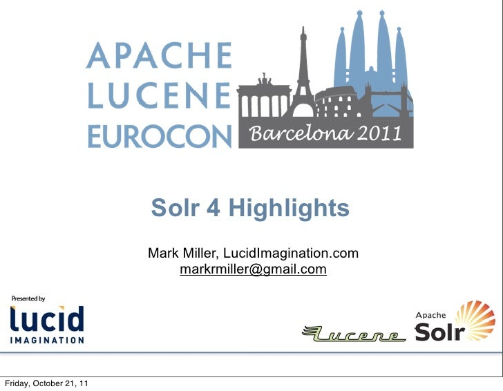 Solr 4 Highlights                         Mark Miller, LucidImagination.com                             markrmiller@gmail....
