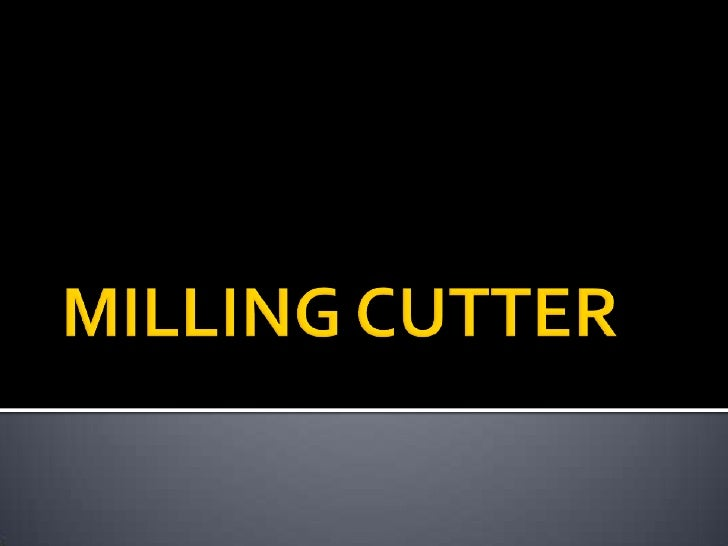 MILLING CUTTER<br />