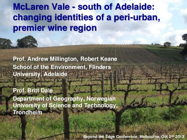 McLaren Vale - south of Adelaide: changing identities of a peri-urban, premier wine region  Prof. Andrew Millington, Rober...