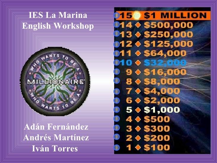 IES La Marina English Workshop Adán Fernández Andrés Martínez Iván Torres