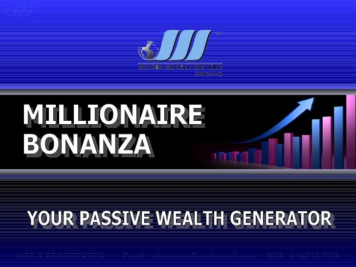 YOUR PASSIVE WEALTH GENERATOR BONANZA MILLIONAIRE