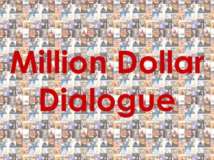 Million Dollar Dialogue!