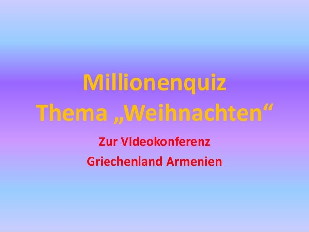 """Millionenquiz Thema """"Weihnachten"""" Zur Videokonferenz Griechenland Armenien"""