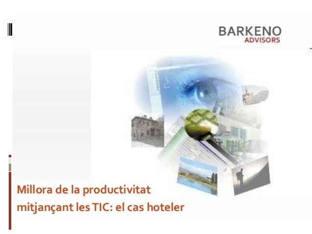 Millora de la productivitat mitjançant lesTIC: el cas hoteler