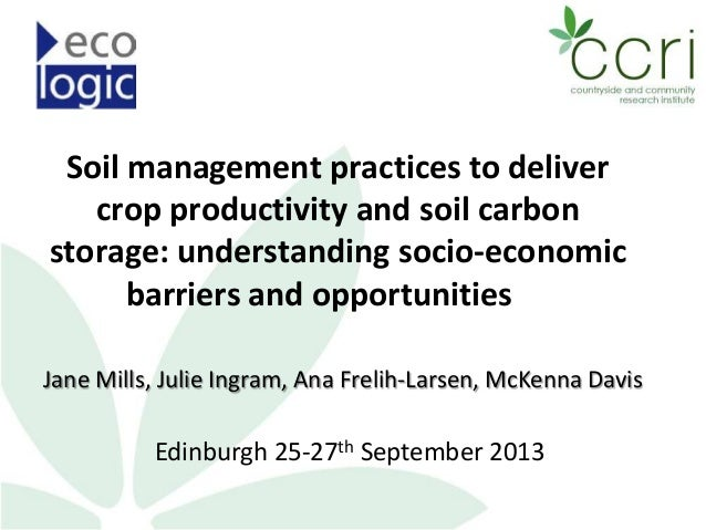 Soil management practices to deliver crop productivity and soil carbon storage: understanding socio-economic barriers and ...