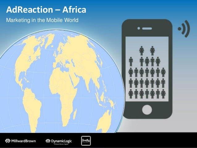 Millward Brown AdReaction Africa - Marketing in the Mobile World