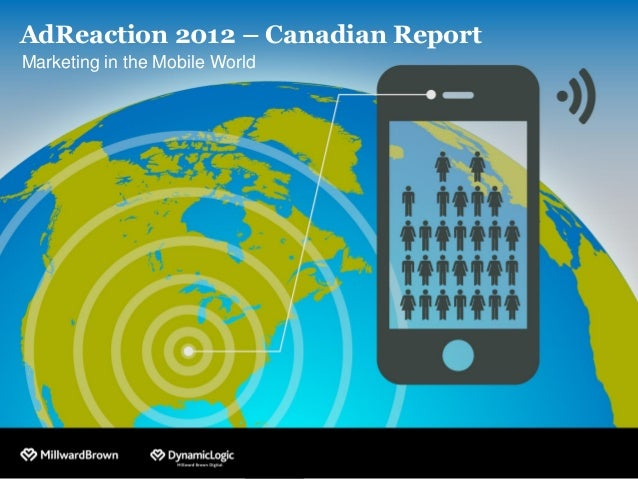 AdReaction 2012 – Canadian ReportMarketing in the Mobile World