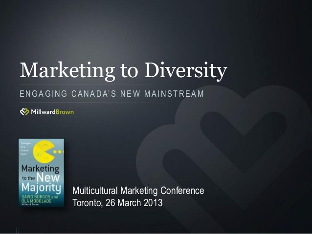 Marketing to Diversity: Engaging Canada's New Mainstream