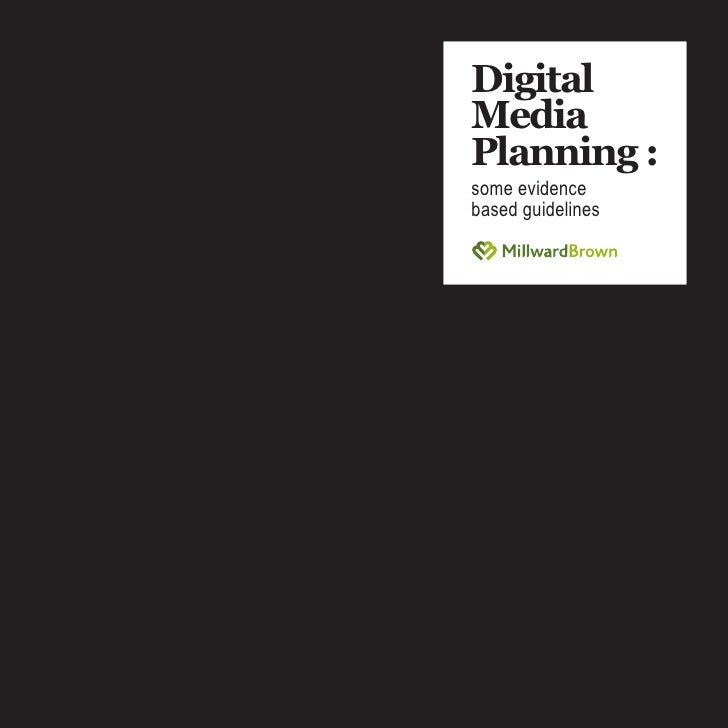 Digital Media Planning: some evidence based guidelines by MillwardBrown