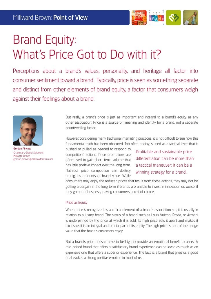 Millward Brown: Point of ViewBrand Equity:What's Price Got to Do with it?Perceptions about a brand's values, personality, ...