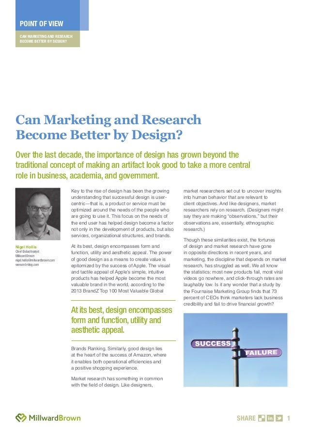CAN MARKETING AND RESEARCHBECOME BETTER BY DESIGN?POINT OF VIEWSHARE 1Key to the rise of design has been the growingunders...