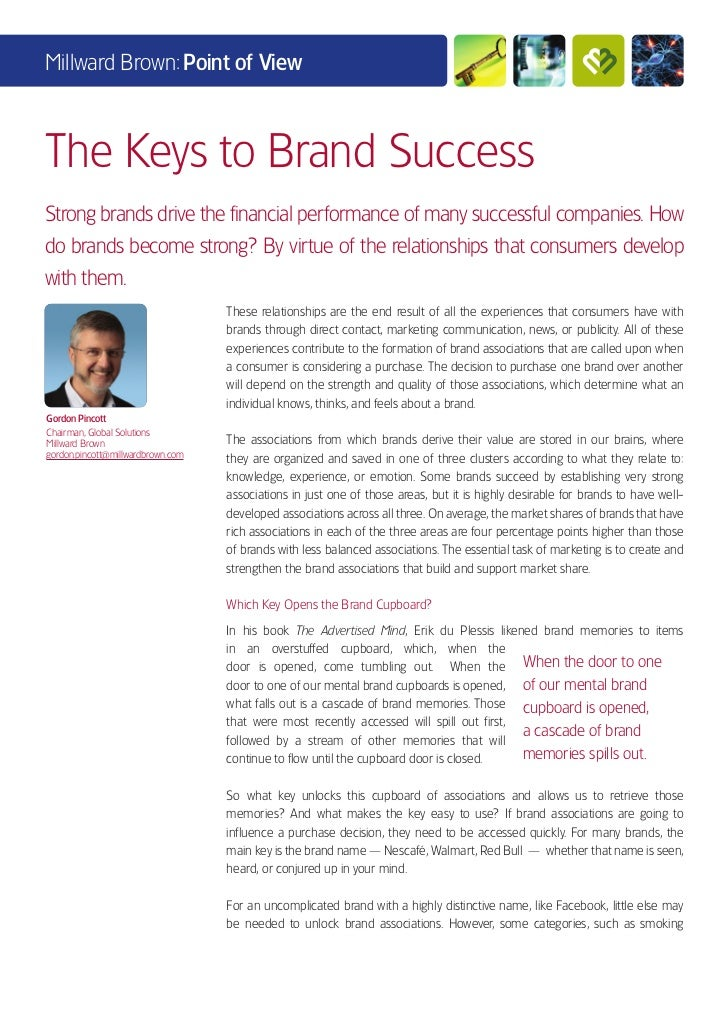 Millward Brown: Point of ViewThe Keys to Brand SuccessStrong brands drive the financial performance of many successful com...