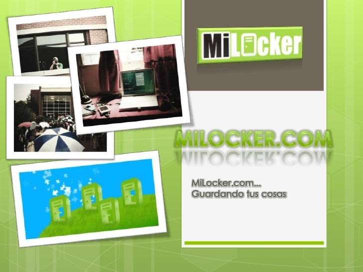 MiLocker.com... Guardando tus cosas<br />Milocker.com<br />