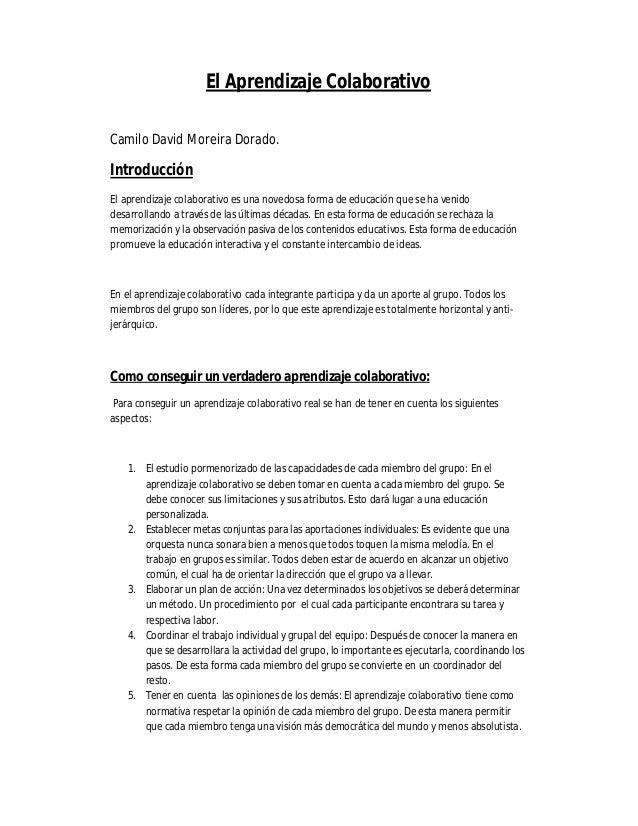 El Aprendizaje Colaborativo Camilo David Moreira Dorado. Introducción El aprendizaje colaborativo es una novedosa forma de...