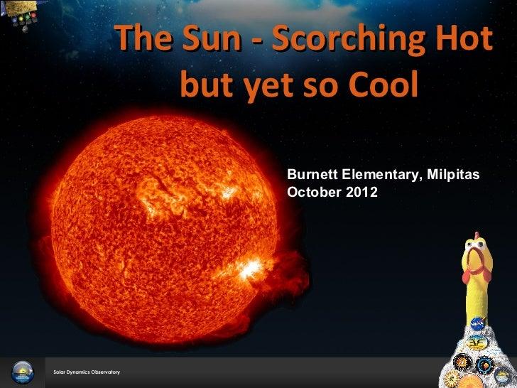 The Sun - Scorching Hot    but yet so Cool          Burnett Elementary, Milpitas          October 2012