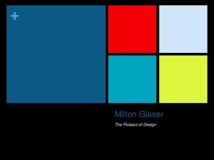 +    Milton Glaser    The Picasso of Design