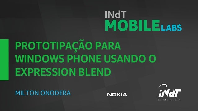 PROTOTIPAÇÃO PARAWINDOWS PHONE USANDO OEXPRESSION BLENDMILTON ONODERA