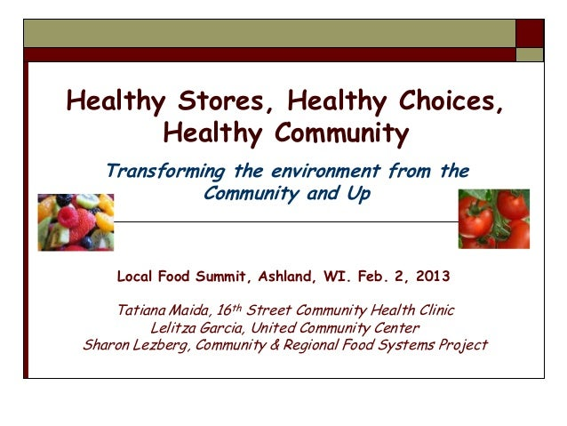 Healthy Stores, Healthy Choices,       Healthy Community    Transforming the environment from the              Community a...