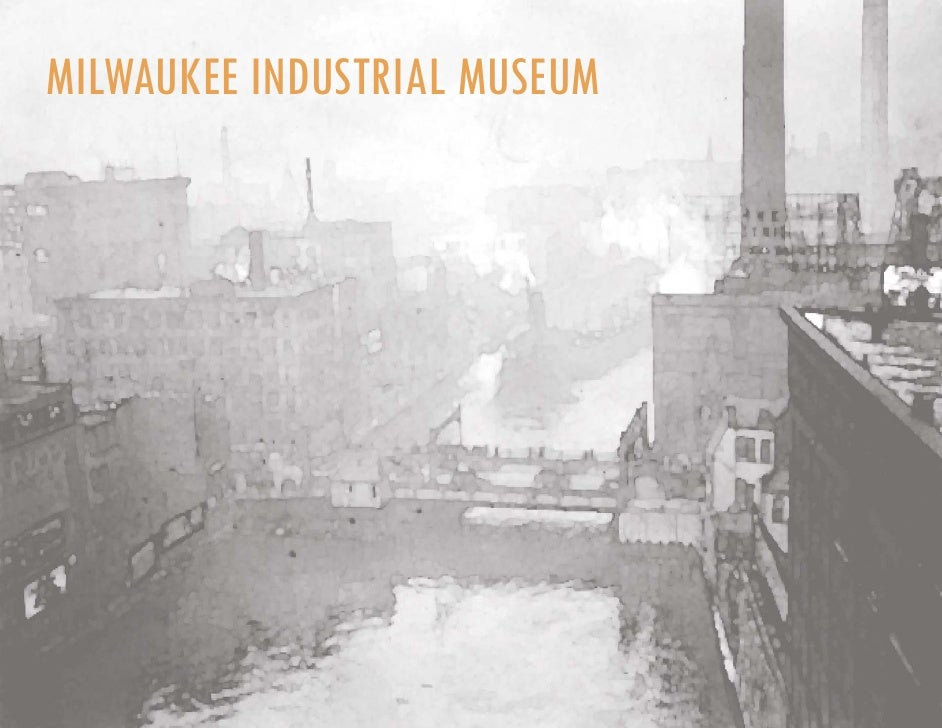 MILWAUKEE INDUSTRIAL MUSEUM