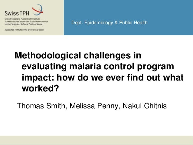 Methodological Challenges in Evaluating Malaria Control Program Impact: How do we ever find out what worked?