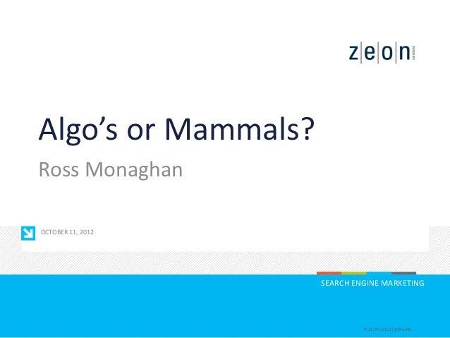 Algo's or Mammals - Ross Monaghan of Zeon Solution