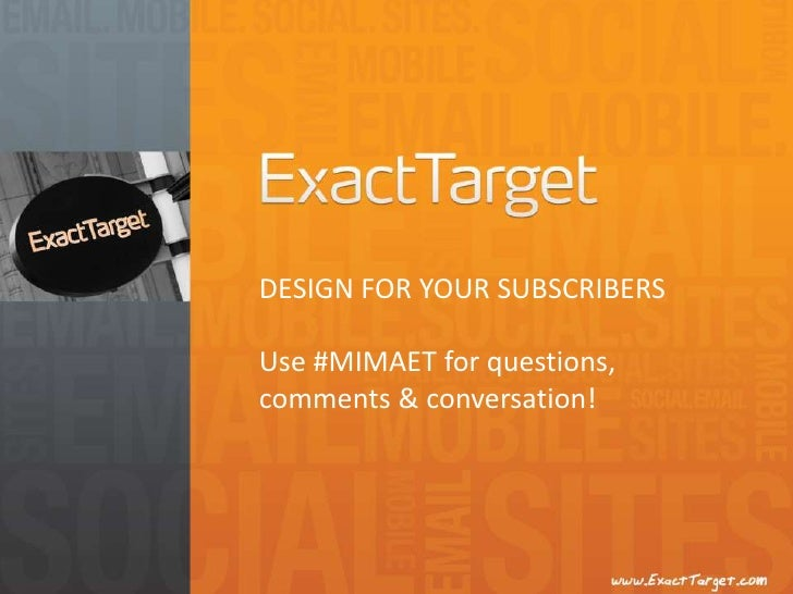 DESIGN FOR YOUR SUBSCRIBERSUse #MIMAET for questions, comments & conversation!<br />